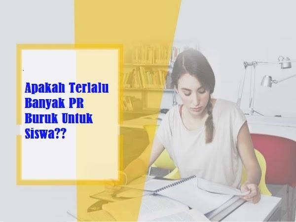 Apakah Terlalu Banyak Pekerjaan Rumah  (PR) Buruk Untuk Siswa?