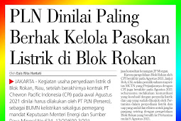 PLN Is Judged as Most Eligible to Manage Electricity Supply in the Rokan Block