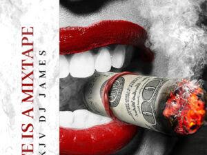 DOWNLOAD MIXTAPE Kjv Dj James - Life Is A Mixtape
