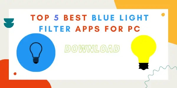 The Top 5 Best Blue Light Filter Apps for PC