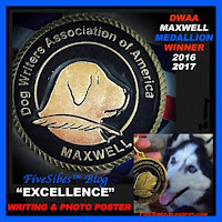 "Dog Writers Association of America's Maxwell Medallion ""Excellence"" Award 2016 & 2017"