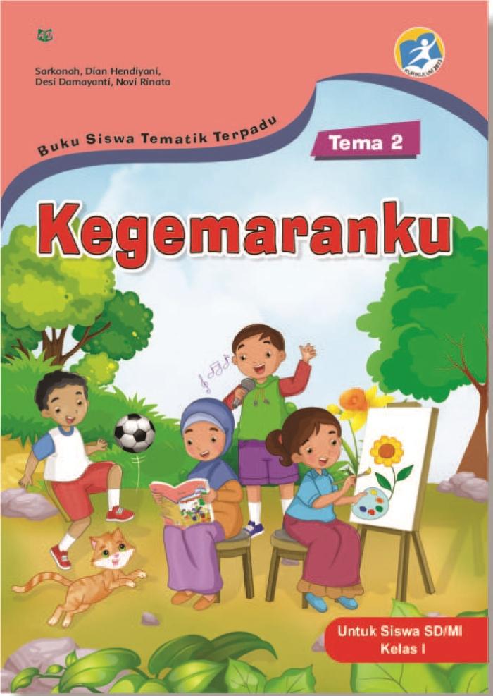 Buku Siswa Tematik Terpadu Tema 2 Kegemaranku untuk Siswa SD/MI Kelas I Kurikulum 2013