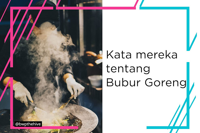 Testimoni Bubur Goreng di Hotel Jakarta