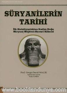 Gorgis David Malik - Süryanilerin Tarihi - İlk Hıristiyanlıktan Kadim Doğu Süryani Müjdeci - Havari Kilisesi