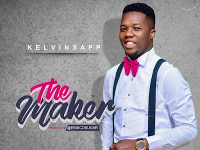 [LYRIC VIDEO]: Kelvinsapp - The Maker