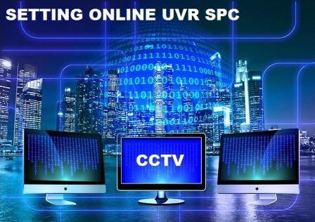 Cara setting cctv online UVR SPC