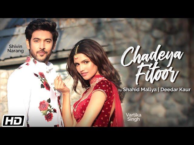 Chadeya Fitoor Song Lyrics - Shahid Mallya | Shivin Narang | Vartika Singh