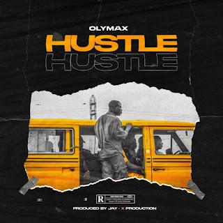[Music] Olymax – Hustle