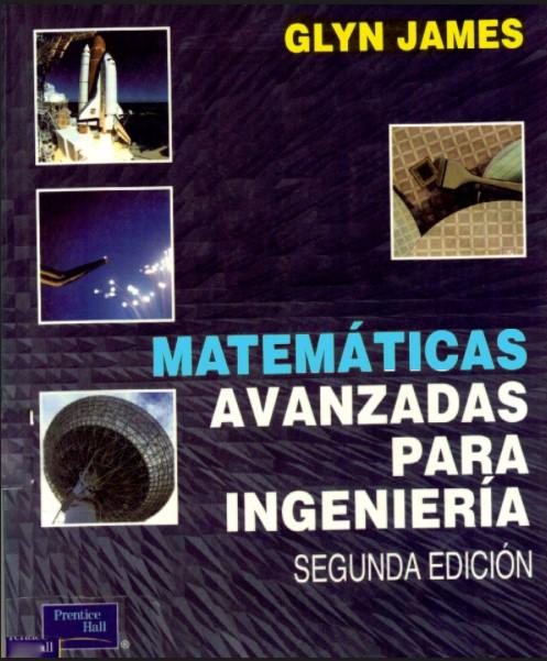 Matemáticas Avanzadas Para Ingeniería 2 Edición Glyn James en pdf