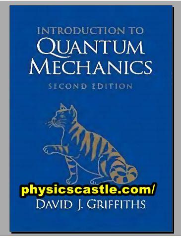 Introduction to quantum mechanics Griffiths