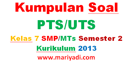 Soal Pts Uts Matematika Kelas 7 Smp Mts Semester 2 Kurikulum 2013 Mariyadi Com