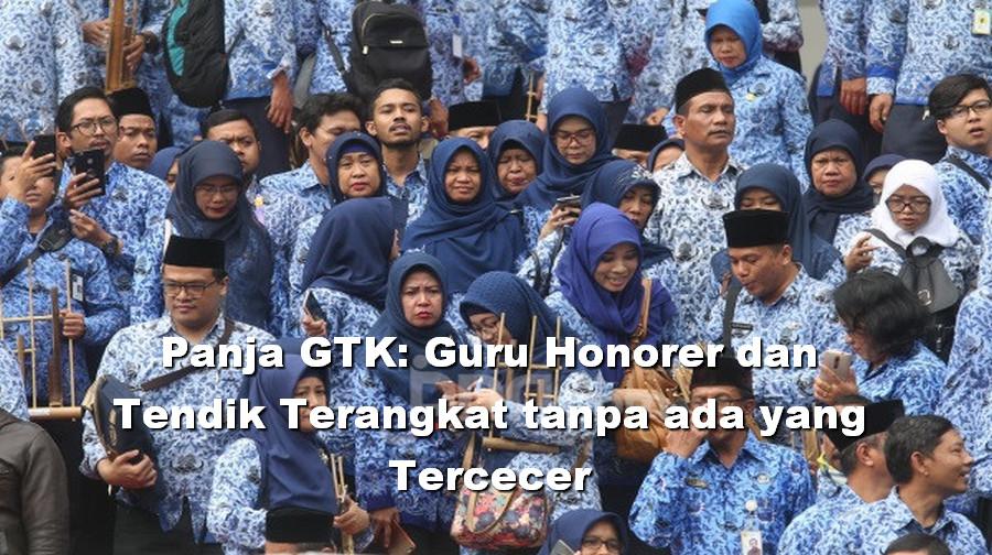 Panja GTK: Pertengahan Maret 2021 kami Bekerja seluruh Guru Honorer dan Tendik Terangkat tanpa ada yang Tercecer
