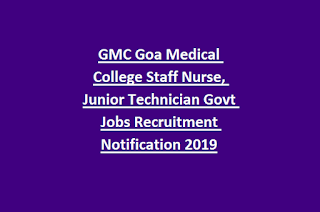 GMC Goa Medical College Staff Nurse, Junior Technician Govt Jobs Recruitment Notification 2019