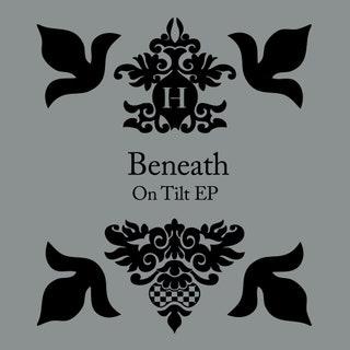 Beneath - On Tilt EP Music Album Reviews