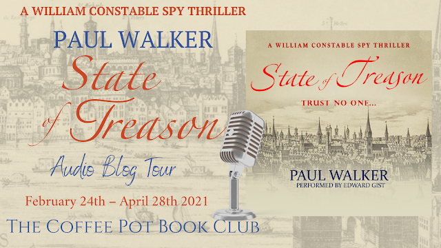 [Audio Blog Tour] 'State of Treason' (Book 1, William Constable Spy Thrillers) By Paul Walker #HistoricalFiction #audio