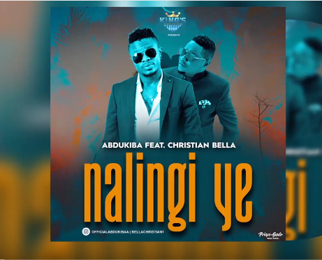Abdukiba Ft Christian Bella – Nalingi Ye