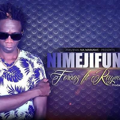 Ferooz - Nimejifunza Ft. Raymond   MP3 Download
