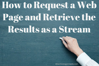 How to Request a Web Page and Retrieve the Results as a Stream