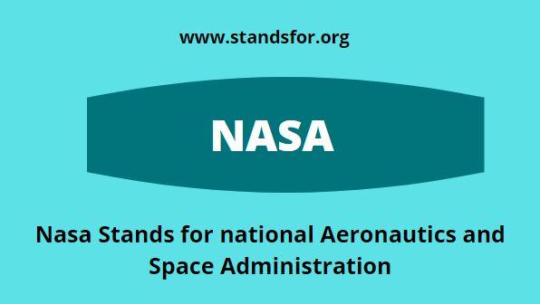 NASA-Nasa Stands for national Aeronautics and Space Administration