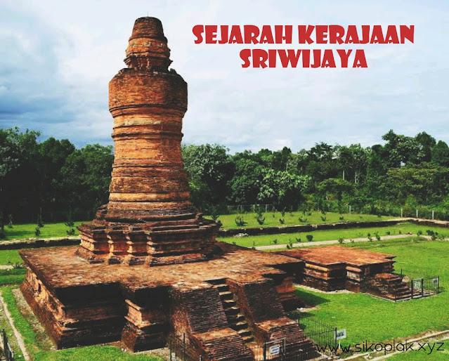 Sejarah Kerajaan Sriwijaya Paling Lengkap