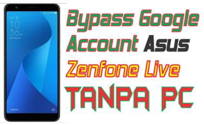 Bypass Google Account Asus Zenfone Live Tanpa PC 100% Work