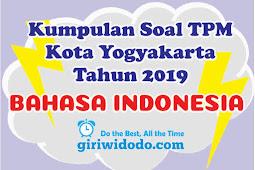 Download Soal TPM Kota Yogyakarta 2019 Bahasa Indonesia