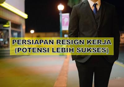 persiapan sebelum resign dari pekerjaan