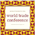 WORLD TRADE CONFERENCE