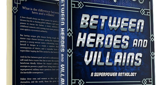 Between Heroes and Villains: A Superpower Anthology