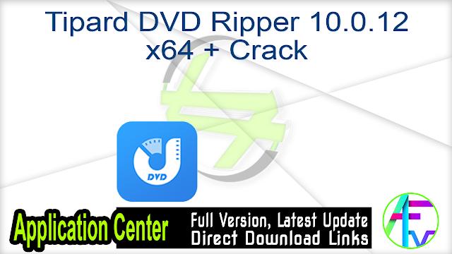 Tipard DVD Ripper 10.0.12 x64 + Crack