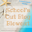 Schools Out Blog Blowout