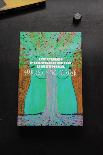 """Philip K. Dick: """"Izpovedi pokvarjenega umetnika"""", Založniški atelje Blodnjak (2011)"""