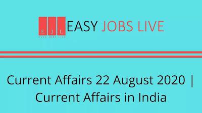 Current Affairs 22 August 2020 | Current Affairs in India
