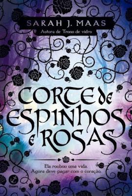 Corte de espinhos e rosas - Sarah J. Maas | Resenha