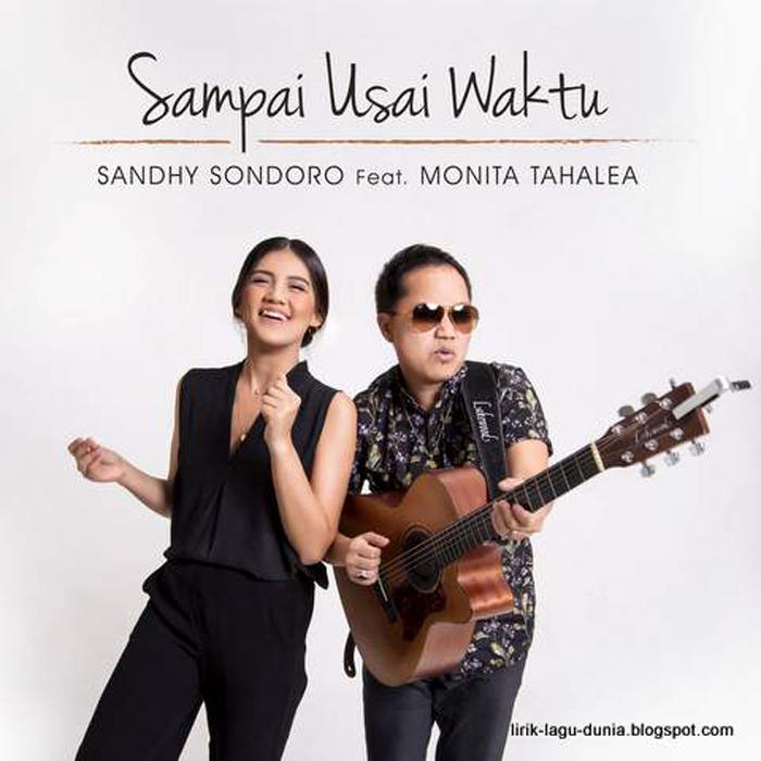 Sandhy Sondoro. Sampai Usai Waktu feat. Monita Tahalea