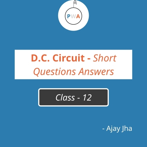 Important Short Questions With Answers - DC Circuit (Direct Current)| Class 12 Physics
