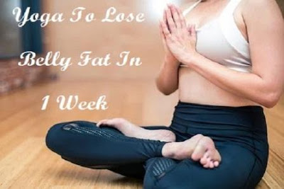 8 Selected Yoga And Exercise To Lose Belly Fat In 1 Week