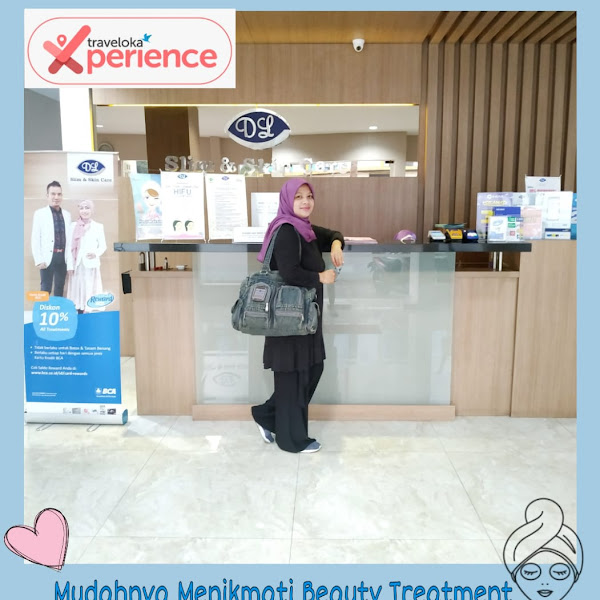 Mudahnya Menikmati Beauty Treatment di DL Slim & Skin Care Bintaro Lewat Traveloka Xperience