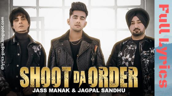 Shoot Da Order : Jass Manak, Jagpal Sandhu Song Lyrics