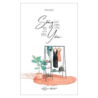 Sống Cho Đáng Sống Yêu Cho Đáng Yêu ebook PDF-EPUB-AWZ3-PRC-MOBI