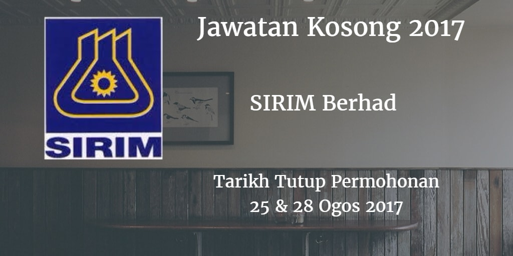 Jawatan Kosong SIRIM Berhad 25 & 28 Ogos 2017