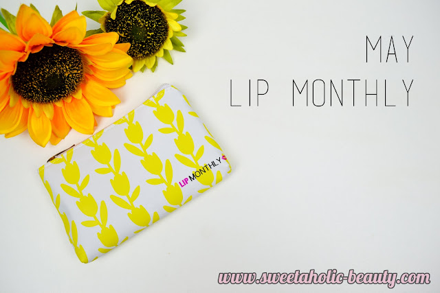 May Lip Monthly Review - Sweetaholic Beauty