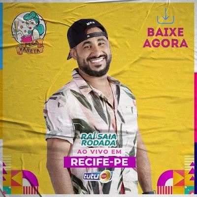 Rai Saia Rodada - Pega Vareta - Recife - PE - Fevereiro - 2020