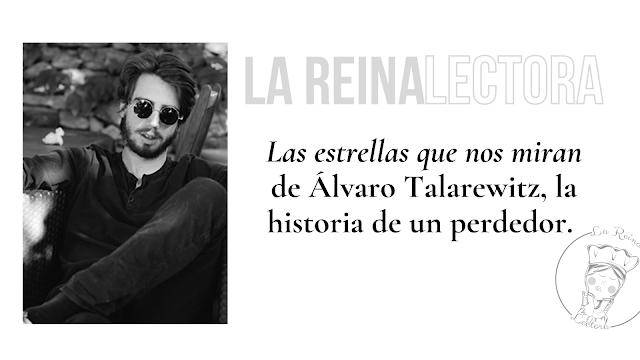 «Las estrellas que nos miran» de Álvaro Talarewitz, la historia de un perdedor.