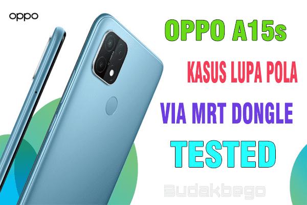 OPPO A15s (CPH2179) Lupa Pola via MRT Dongle (Tested)