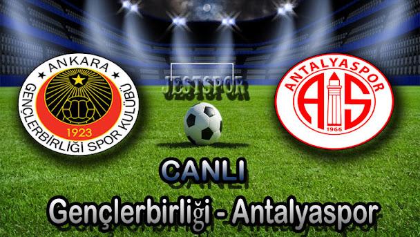 Gençlerbirliği - Antalyaspor Jestspor izle