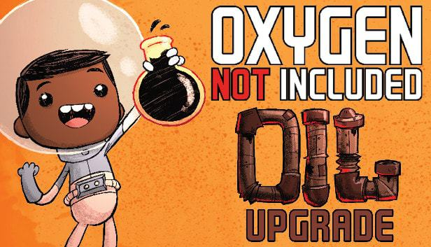 all the power of play: OXYGEN NOT INCLUDED OIL UPDATE v236264+ MOD