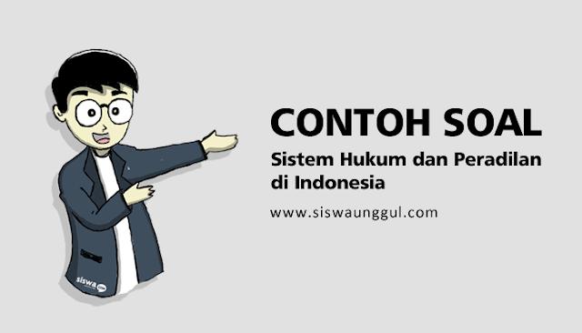 pertanyaan tentang sistem hukum dan peradilan di indonesia