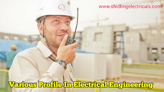 Different Types Of Post For Electrical Engineers | Various Profiles In Electrical Engineering