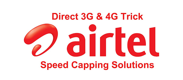 AirTel Direct 3G trcks & All Speed Cap solutions